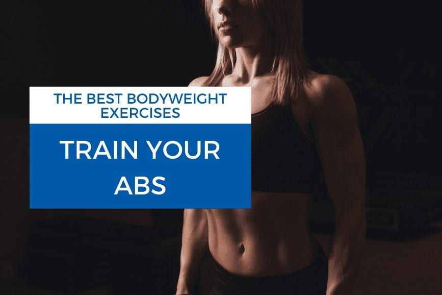 The Best Bodyweight Exercises to Train Your Abs