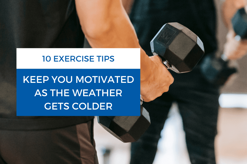 10 Exercise Tips to Keep You Motivated as the Weather Gets Colder